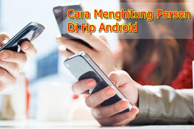 Cara Menghitung Persen dengan Kalkulator Hp Android