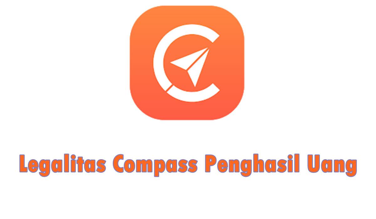 Legalitas Compass Penghasil Uang Apakah Ada
