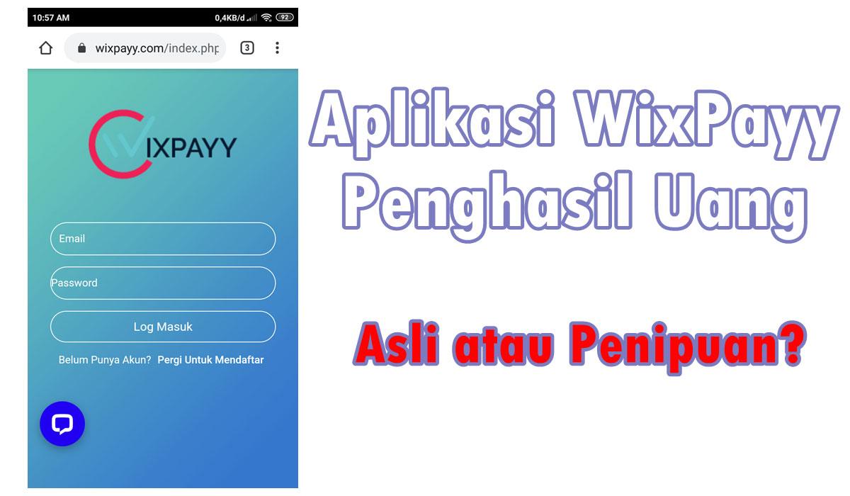 Aplikasi Wixpayy Apk Penghasil Uang Asli Atau Penipuan