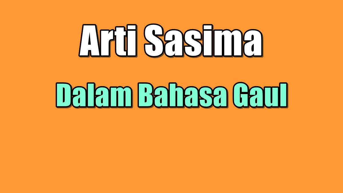Arti Sasima Dalam Bahasa Gaul Ternyata Ini Dia