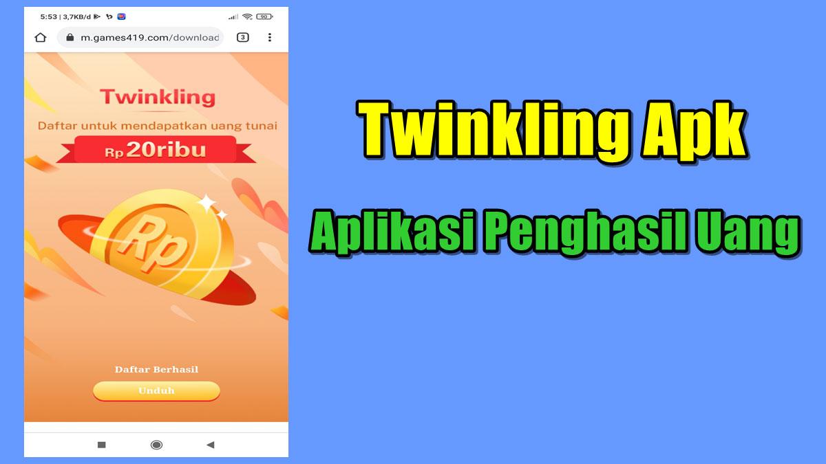 Twinkling Apk Aplikasi Penghasil Uang